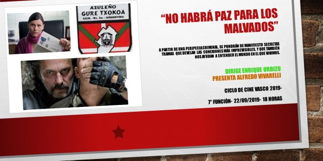 Centro Basko Azuleño se proyectará el film NO HABRÁ PAZ PARA LOS MALVADOS